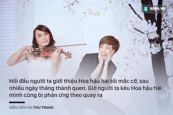 Danh hài Thu Trang: Nổi tiếng vẫn đi làm công và bị ăn hiếp! - Ảnh 3.