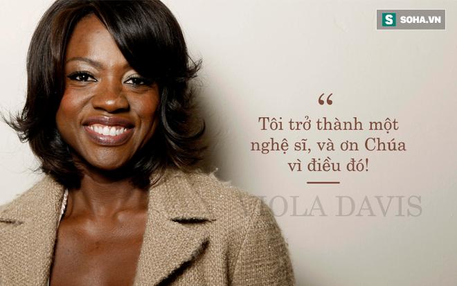 Viola Davis: Từ cô bé sống ở khu ổ chuột trở thành ngôi sao da màu cả Hollywood ngưỡng mộ - Ảnh 14.