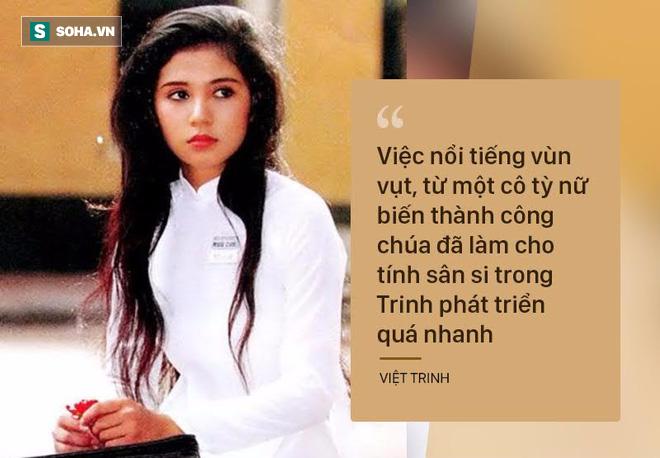 Việt Trinh: Khi nổi tiếng, tôi chèn ép, trả thù người khác và gặp phải quả báo! - Ảnh 4.
