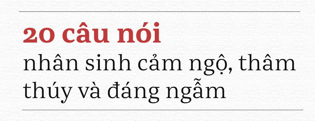20 câu nói này, vận vào ai cũng có lúc đúng: Đọc và ngẫm