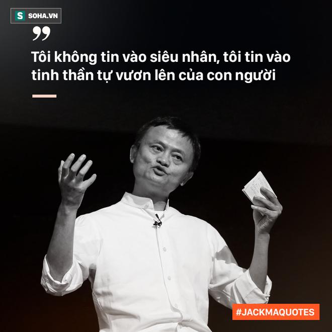 10 phát ngôn truyền cảm hứng của Jack Ma tới giới trẻ Việt - Ảnh 6.