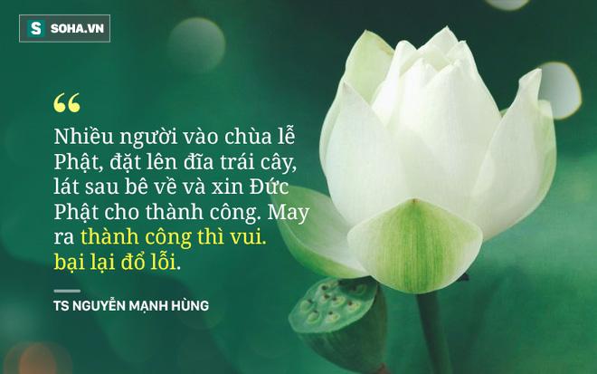 TS Nguyễn Mạnh Hùng: Ai bảo đức Phật không dạy làm giàu? Nhưng hãy thôi nghĩ đến việc làm giàu bằng cách vào chùa cầu xin! - Ảnh 4.