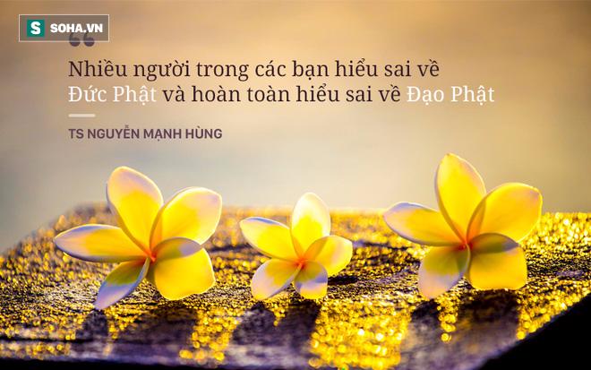 TS Nguyễn Mạnh Hùng: Ai bảo đức Phật không dạy làm giàu? Nhưng hãy thôi nghĩ đến việc làm giàu bằng cách vào chùa cầu xin! - Ảnh 1.