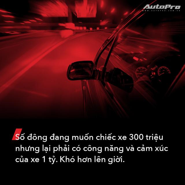 VinFast: Đừng làm xe giá rẻ - Ảnh 6.