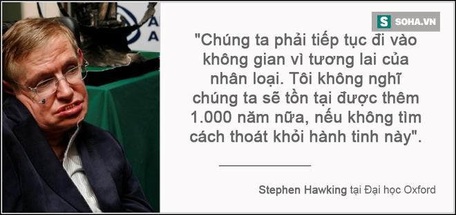 Vì sao Stephen Hawking luôn cuống cuồng thúc giục mọi người rời khỏi Trái Đất? - Ảnh 1.