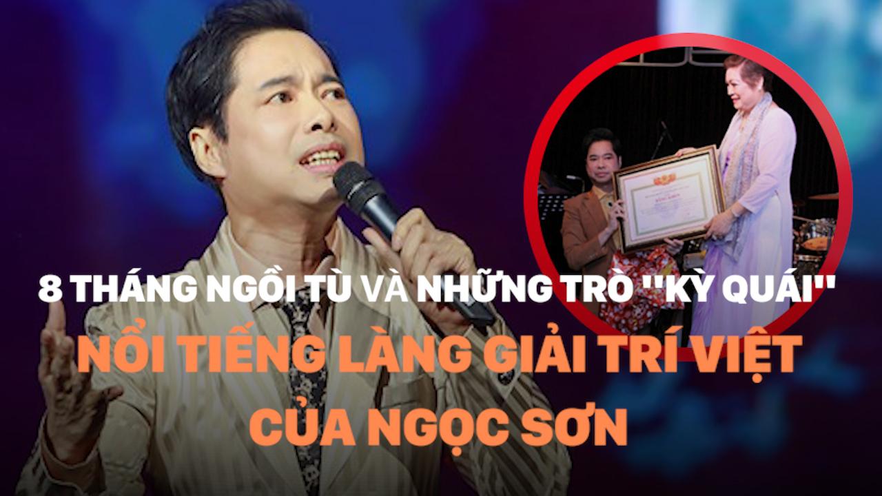 """8 tháng ngồi tù và những trò """"kỳ quái"""" nổi tiếng làng giải trí Việt của Ngọc Sơn"""