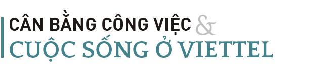 Viettel - công ty có môi trường làm việc kỳ lạ nhất Việt Nam - Ảnh 7.
