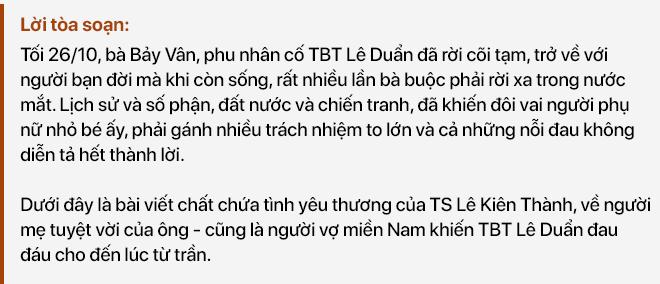 """Ông Lê Kiên Thành - con trai cố TBT Lê Duẩn: Mẹ tôi và những nỗi đau không nói hết thành lời"""" - Ảnh 1."""