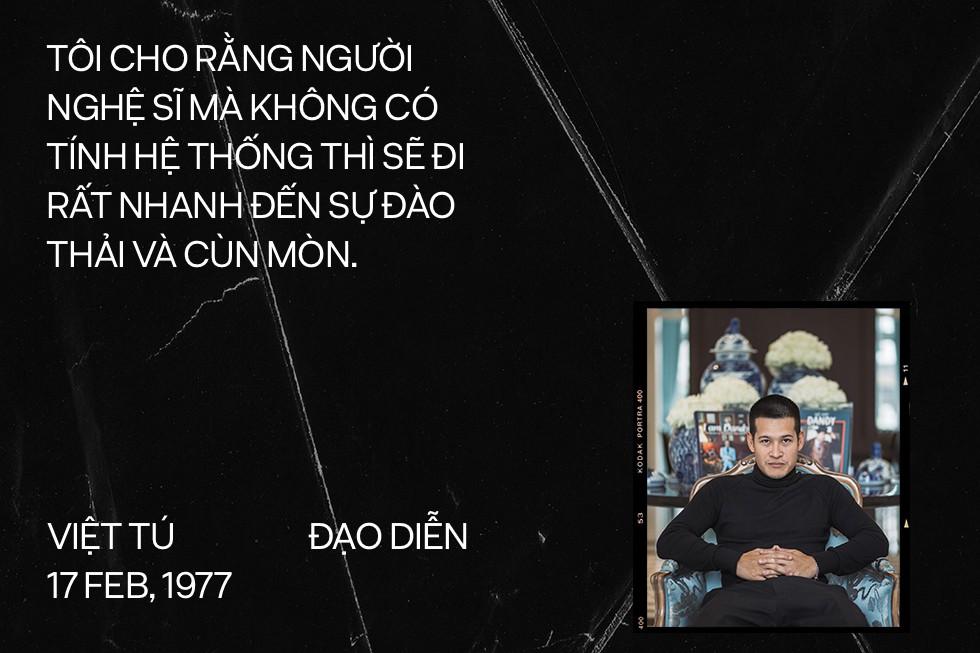 Đạo diễn Việt Tú: Người làm nghệ thuật chỉ có một con đường, đó là thành công - Ảnh 15.