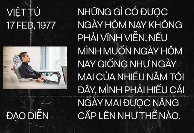Đạo diễn Việt Tú: Người làm nghệ thuật chỉ có một con đường, đó là thành công - Ảnh 16.