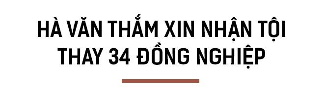 Hà Văn Thắm và 1.600 ngày bị điều tra, xét xử - Ảnh 8.
