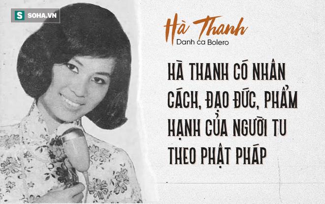 Hà Thanh: Những bí mật về danh ca được mệnh danh Họa mi hót trên vai Đức Phật (P2) - Ảnh 7.
