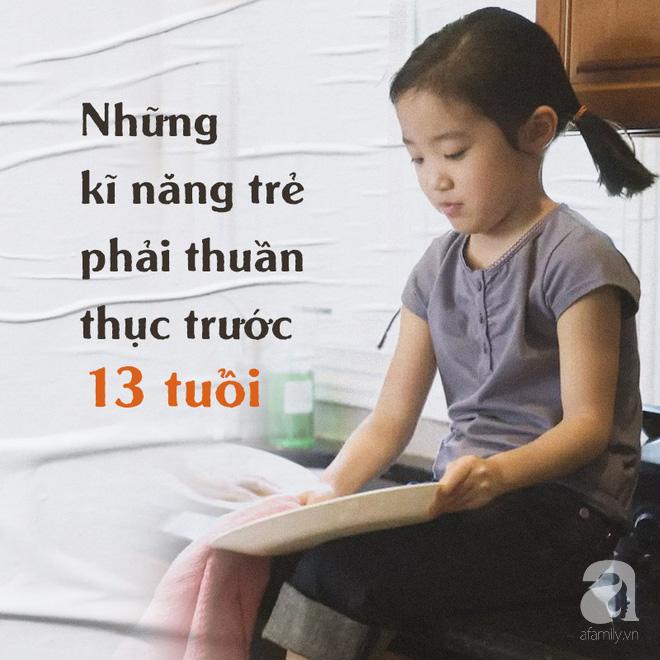 Trước 13 tuổi, bất kì đứa trẻ nào cũng cần thuần thục những kỹ năng sống này - Ảnh 1.