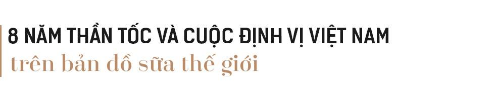 """Khát vọng """"mang Việt Nam ra thế giới"""" của người kiến tạo cách mạng sữa tươi - Ảnh 2."""