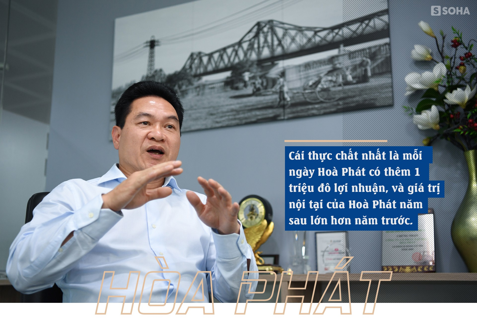 CEO Hòa Phát: Mỗi ngày, chúng tôi lãi 1 triệu USD - Ảnh 10.