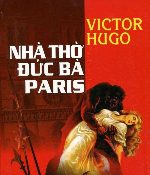 Tuyệt phẩm Nhà thờ Đức Bà Paris của Victor Hugo