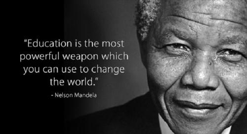 """""""Giáo dục là vũ khí mạnh nhất bạn có thể dùng để thay đổi thế giới"""