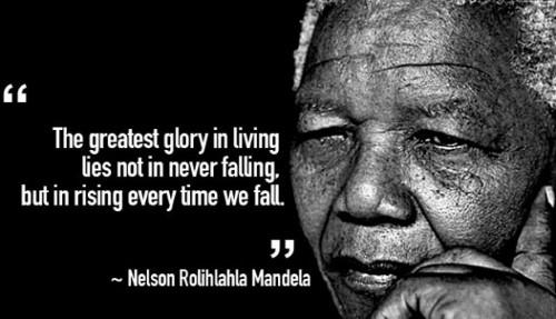 """""""Vinh quang lớn nhất trong cuộc đời không phải là không hề thất bại mà đứng lên sau mỗi thất bại"""""""