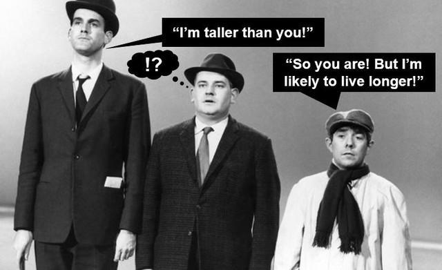 Tôi cao hơn - Đúng, nhưng tôi sống lâu hơn