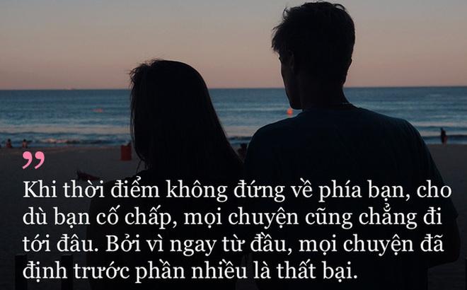 Chẳng có gì gọi là yêu đúng người, sai thời điểm cả.