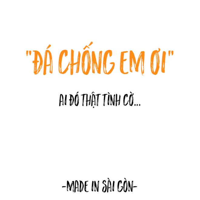 Những câu nói đặc sản của người Sài Gòn: Không lẫn đi đâu được vì quá đáng yêu! - Ảnh 3.