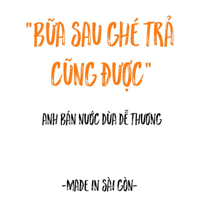 Những câu nói đặc sản của người Sài Gòn: Không lẫn đi đâu được vì quá đáng yêu! - Ảnh 7.