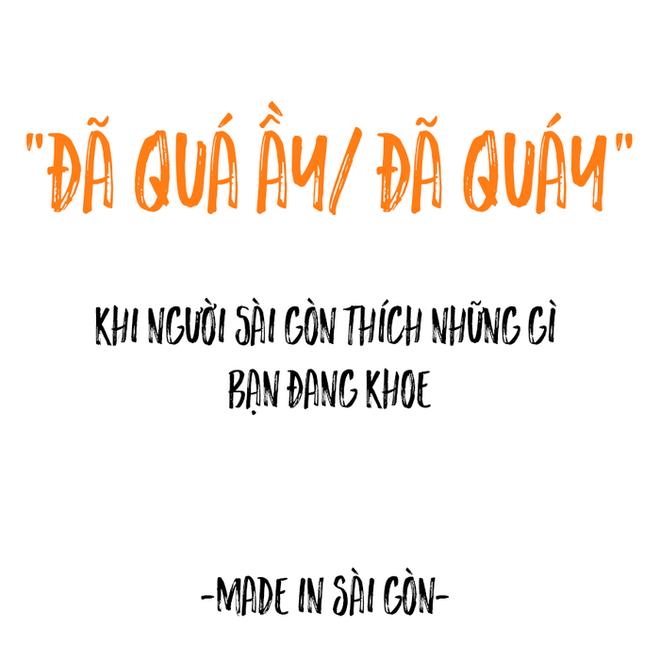 Những câu nói đặc sản của người Sài Gòn: Không lẫn đi đâu được vì quá đáng yêu! - Ảnh 10.