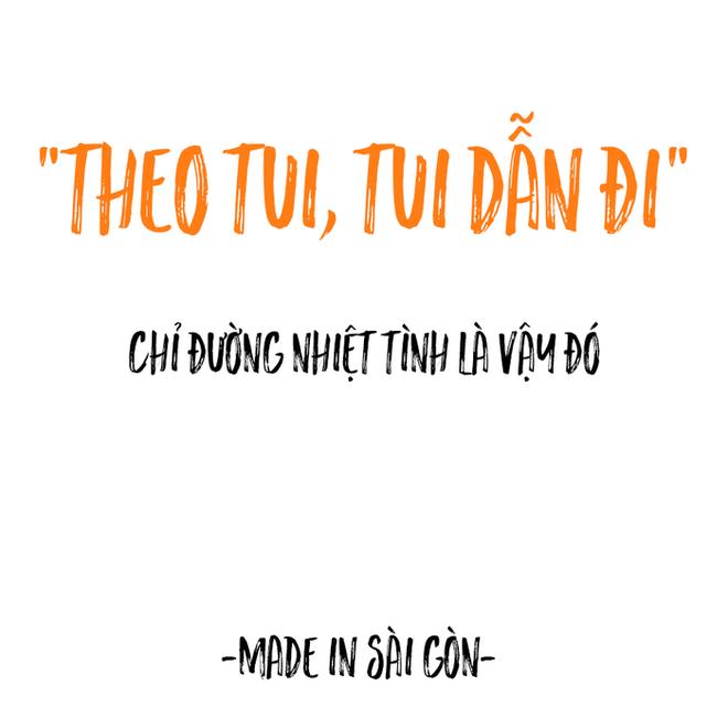 Những câu nói đặc sản của người Sài Gòn: Không lẫn đi đâu được vì quá đáng yêu! - Ảnh 14.