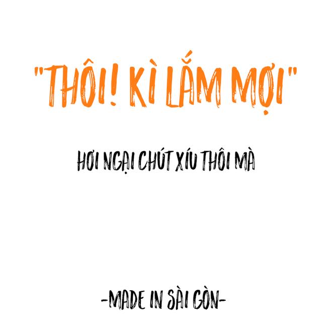 Những câu nói đặc sản của người Sài Gòn: Không lẫn đi đâu được vì quá đáng yêu! - Ảnh 1.
