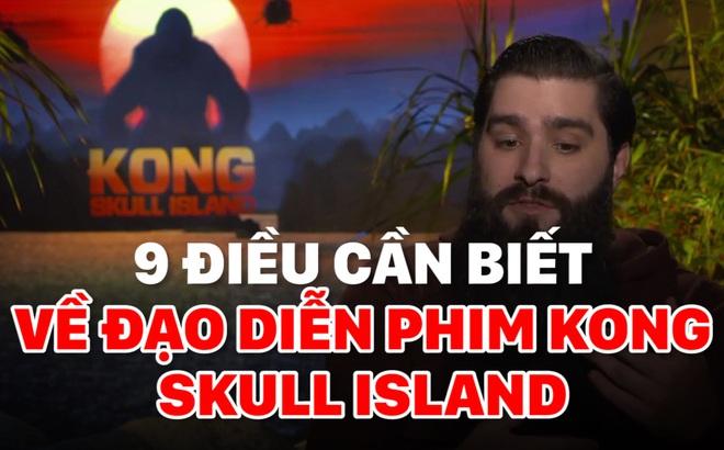 9 điều cần biết về đạo diễn phim Kong: Skull island