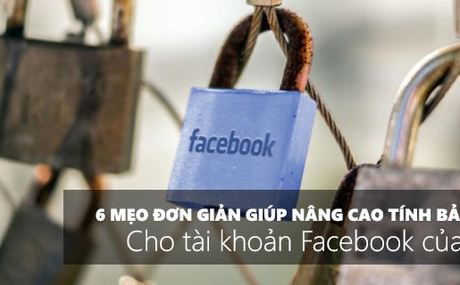 6 mẹo đơn giản giúp nâng cao tính bảo mật cho tài khoản Facebook của bạn