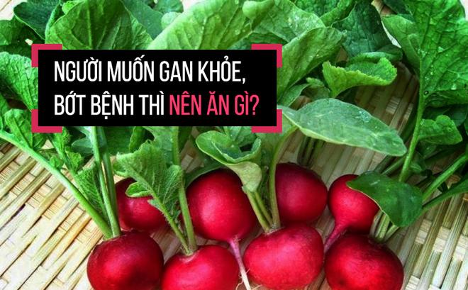 5 loại thực phẩm tốt nhất cho gan: Người muốn dưỡng gan chữa bệnh nên ăn thường xuyên