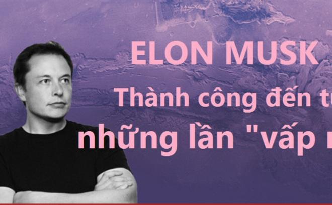[Infographic] Elon Musk và nghệ thuật vượt qua thất bại
