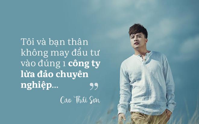 Cao Thái Sơn: Tôi suy sụp khi đầu tư vào 1 công ty lừa đảo chuyên nghiệp - Ảnh 1.