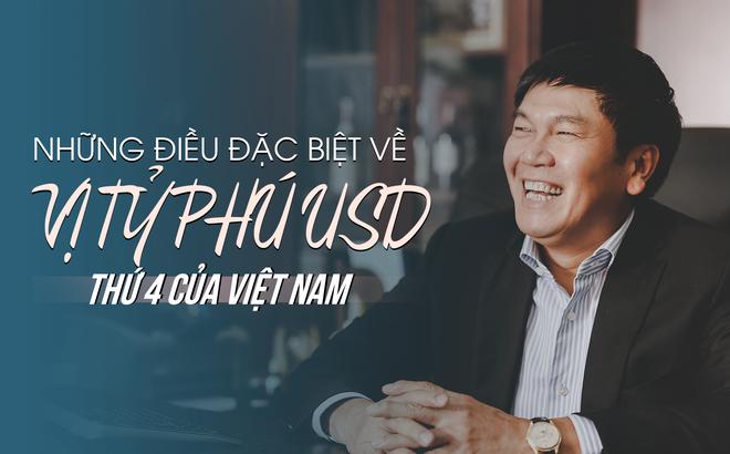 Những điều đặc biệt về tỷ phú USD thứ 4 của Việt Nam