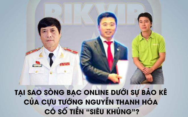 """Đường dây đánh bạc online có """"bảo kê"""" của cựu tướng Nguyễn Thanh Hóa thu lời bao nhiêu?"""
