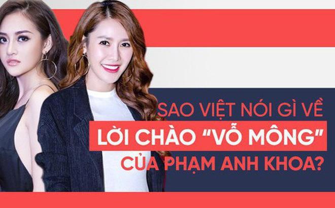 """Dàn sao Việt bức xúc trước phát ngôn """"vỗ mông chào hỏi là chuyện bình thường"""" của Phạm Anh Khoa"""