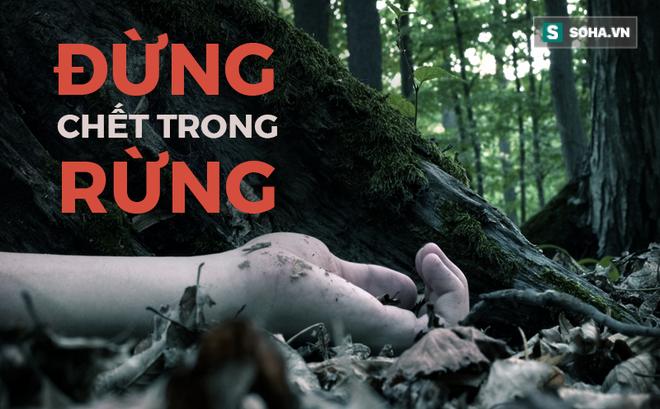 Đi rừng mà lạc vào khu vực này, có thể đột tử ngay tức khắc!