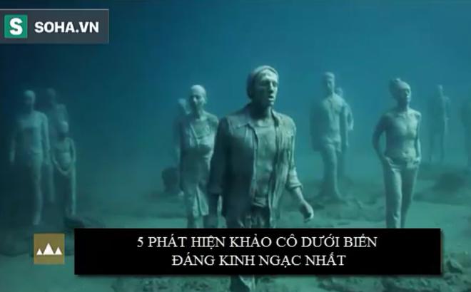 5 phát hiện khảo cổ dưới nước đáng kinh ngạc bậc nhất năm qua