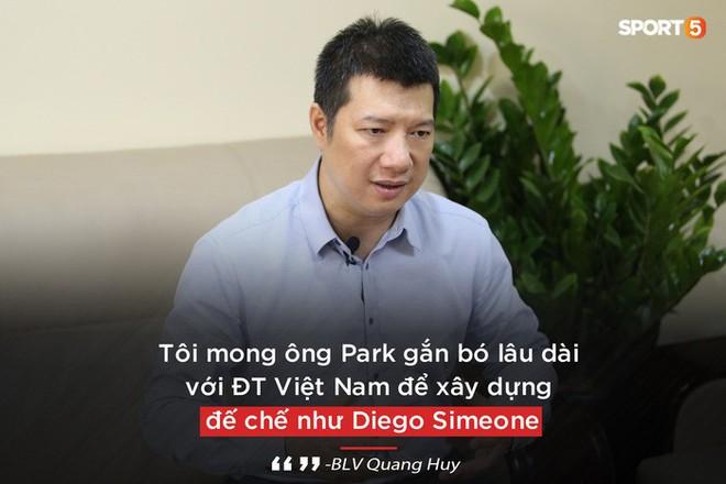 BLV Quang Huy: Tôi mong ông Park gắn bó lâu dài để biến Việt Nam thành đế chế như Diego Simeone - Ảnh 1.