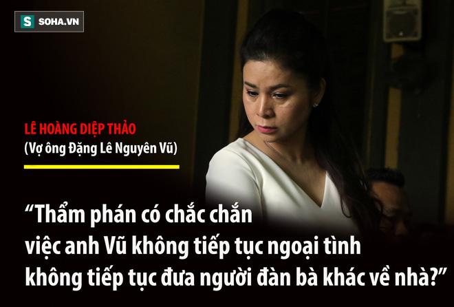 Bà Lê Hoàng Diệp Thảo: Thẩm phán có chắc việc anh Vũ không tiếp tục đưa người đàn bà khác về nhà? - Ảnh 16.