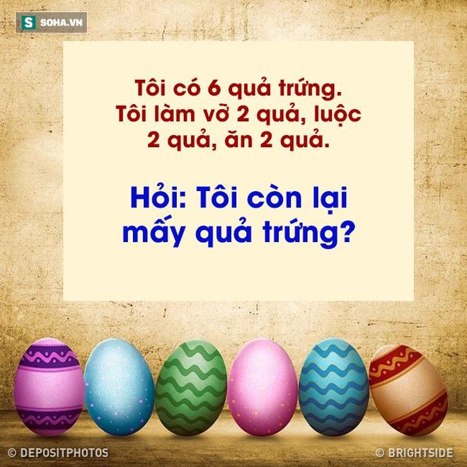 Nhờ các bạn trả lời giúp: Tôi còn mấy quả trứng? - Ảnh 1.