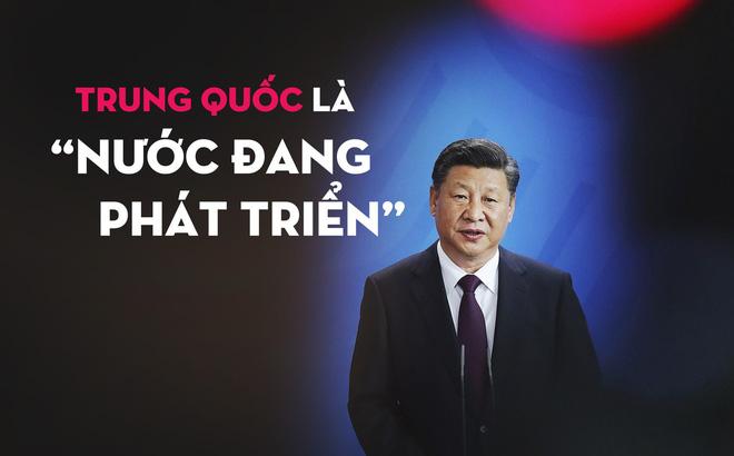 """Lợi ích khổng lồ khiến Trung Quốc phải sống chết níu kéo danh xưng """"nước đang phát triển"""""""