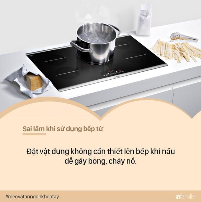 Sai lầm khi sử dụng bếp từ có thể khiến cả nhà gặp họa - bỏ ngay kẻo hối không kịp - Ảnh 6.