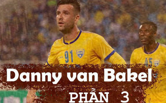 Bóng đá Việt qua mắt cầu thủ ngoại (kỳ 3): Từ cuộc chiến với HLV Lê Thụy Hải đến những phong bì cho trọng tài, và cả Van Bakel