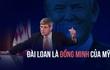 Cố vấn của Trump phát ngôn gây sốc: Đài Loan là đồng minh của Mỹ