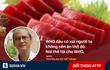 WHO cáo buộc thịt đỏ tăng rủi ro ung thư lên 18%, chuyên gia Việt: Bình tĩnh ăn, nhưng...