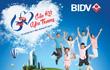 Khách hàng của BIDV sẽ nhận hàng ngàn quà tặng nhân dịp kỷ niệm 60 năm thành lập ngân hàng