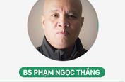Bài viết của Bác sĩ Phạm Ngọc Thắng