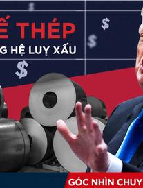 """Áp thuế """"giải cứu ngành thép"""": Nỗ lực vô vọng và sai lầm nghiêm trọng của ông Trump"""